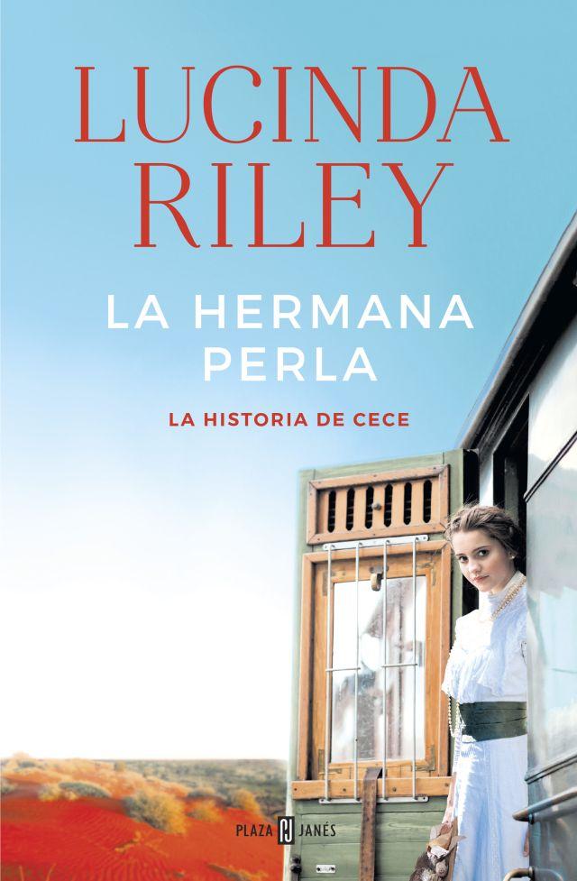 Las Siete Hermanas 4. La Hermana Perla: La Historia de Cece - Lucinda Riley - Plaza & Janés