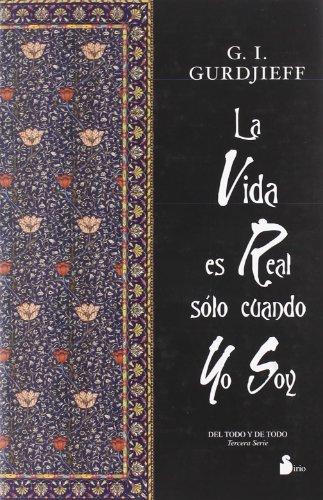 La Vida es Real Solo Cuando yo soy - G.I. Gurdjieff - Editorial Sirio