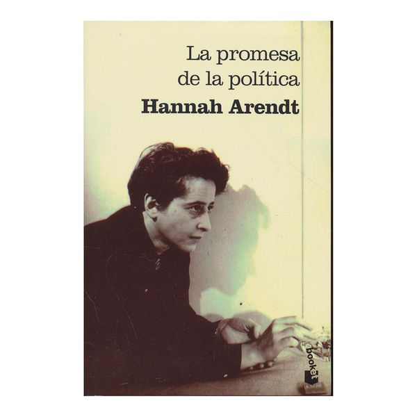 La Promesa de la Politica - Hannah Arendt - Booket