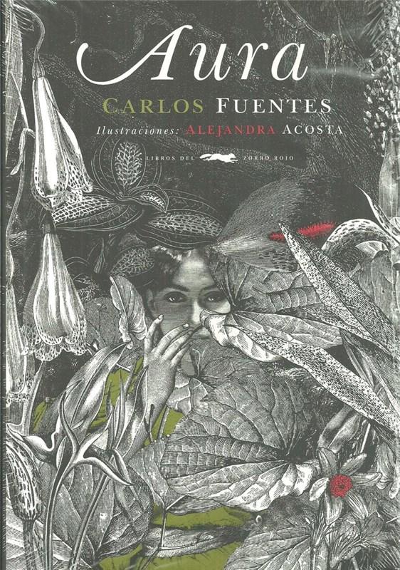 Aura - Carlos Fuentes - Libros del Zorro Rojo