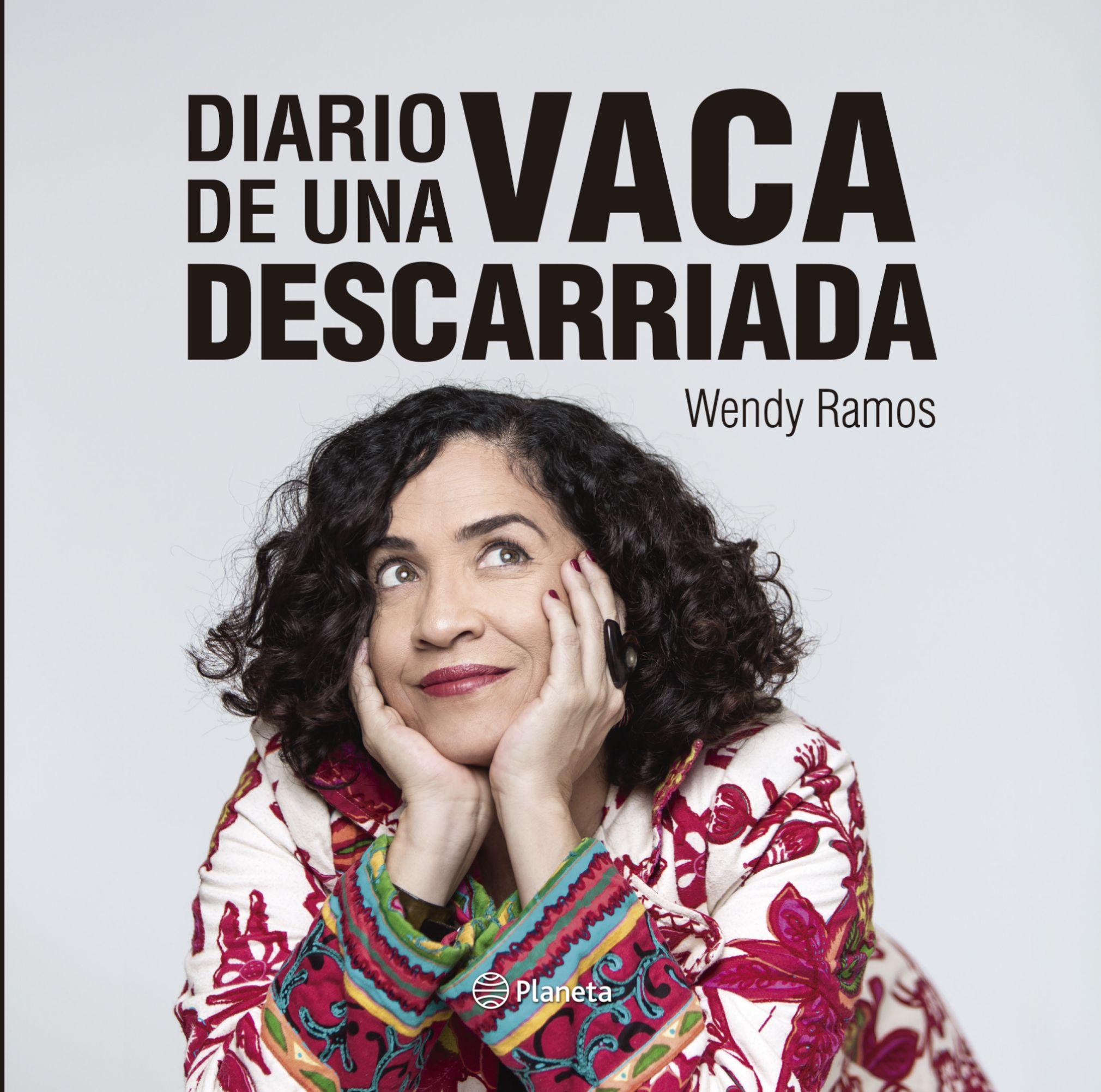 Diario de una Vaca Descarriada - Wendy Ramos - Planeta