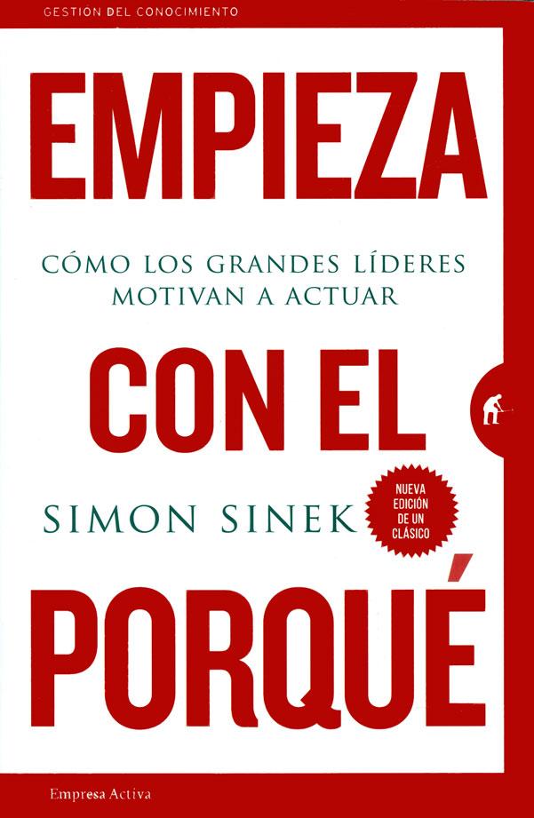 Empieza Con El Porque - Simon Sinek - Empresa Activa