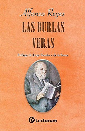 Las Burlas Veras - Alfonso Reyes - Lectorum