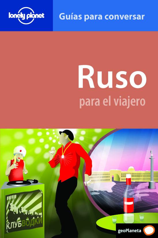 Ruso Para el Viajero 2 (Guías Para Conversar Lonely Planet) - Lonely Planet - Geoplaneta