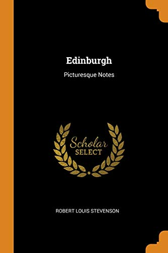 Edinburgh: Picturesque Notes (libro en Inglés)