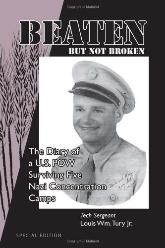 Beaten But Not Broken - Tury, Tech Sergeant Louis Wm Jr. - Xlibris Corporation
