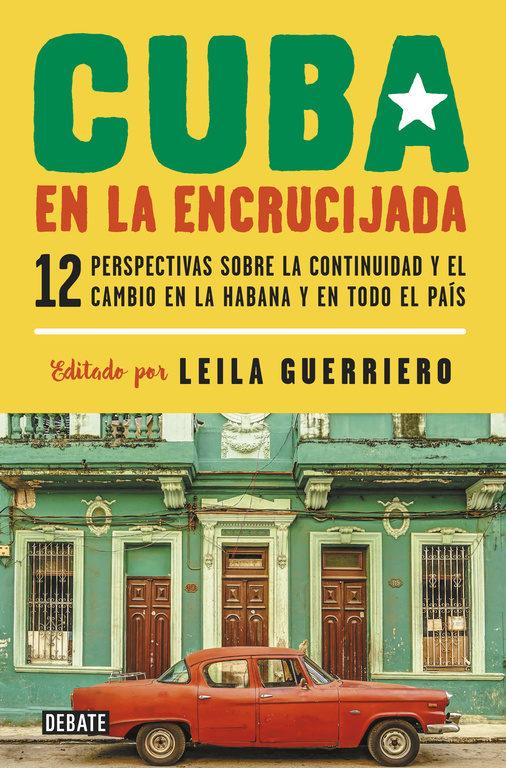 Cuba en la Encrucijada - Leila Guerriero - Debate