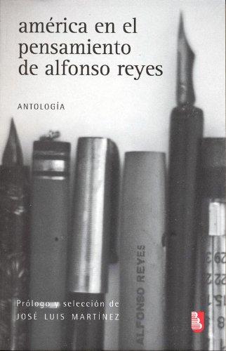 América en el pensamiento de Alfonso Reyes - Alfonso Reyes - Fondo de Cultura Económica
