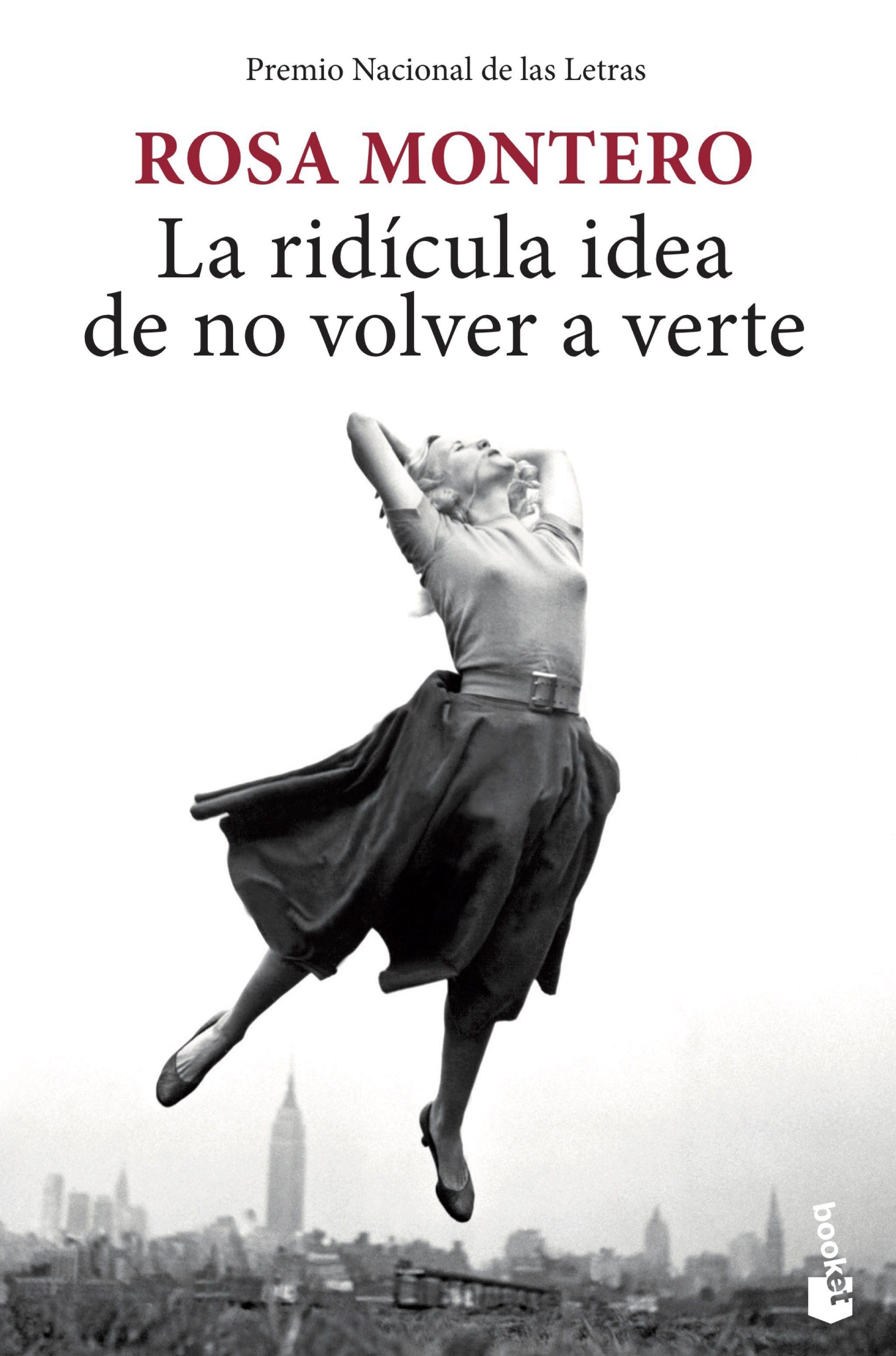 La Ridicula Idea de no Volver a Verte - Rosa Montero - Booket