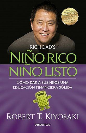 Niño Rico, Niño Listo: Cómo dar a sus Hijos una Educación Financiera Sólida - Robert T. Kiyosaki - Debolsillo