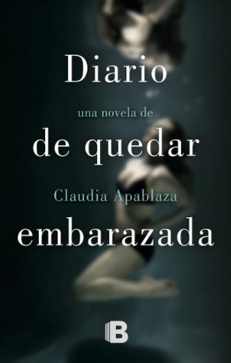 Diario de Quedar Embarazada - Claudia Apablaza - Ediciones B