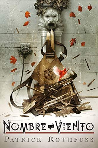 El Nombre del Viento (Edición de Lujo por el 10º Aniversario de la Publicación) - Patrick Rothfuss - Plaza & Janes Editores