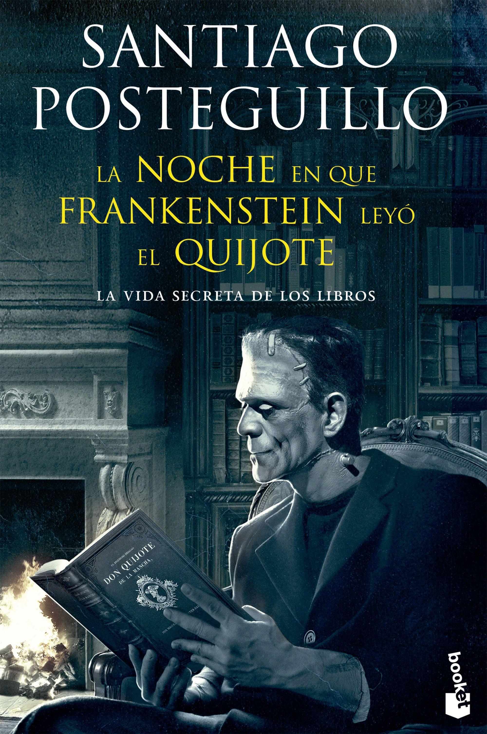 La Noche en que Frankenstein Leyo el Quijote + - Santiago Posteguillo - Booket