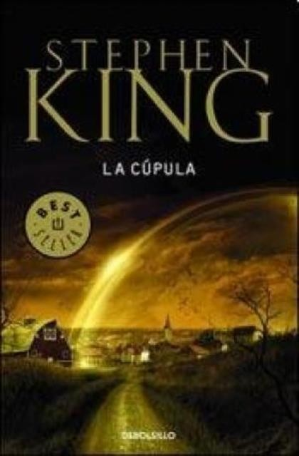 La Cúpula (Under the Dome) (b) - King Stephen - Debolsillo