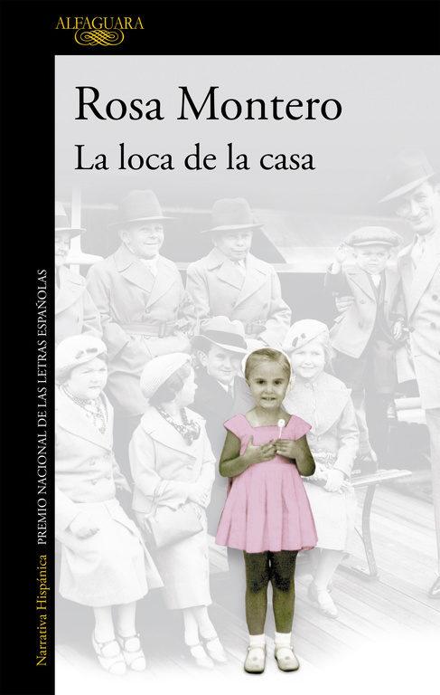 La Loca de la Casa - Rosa Montero - Alfaguara
