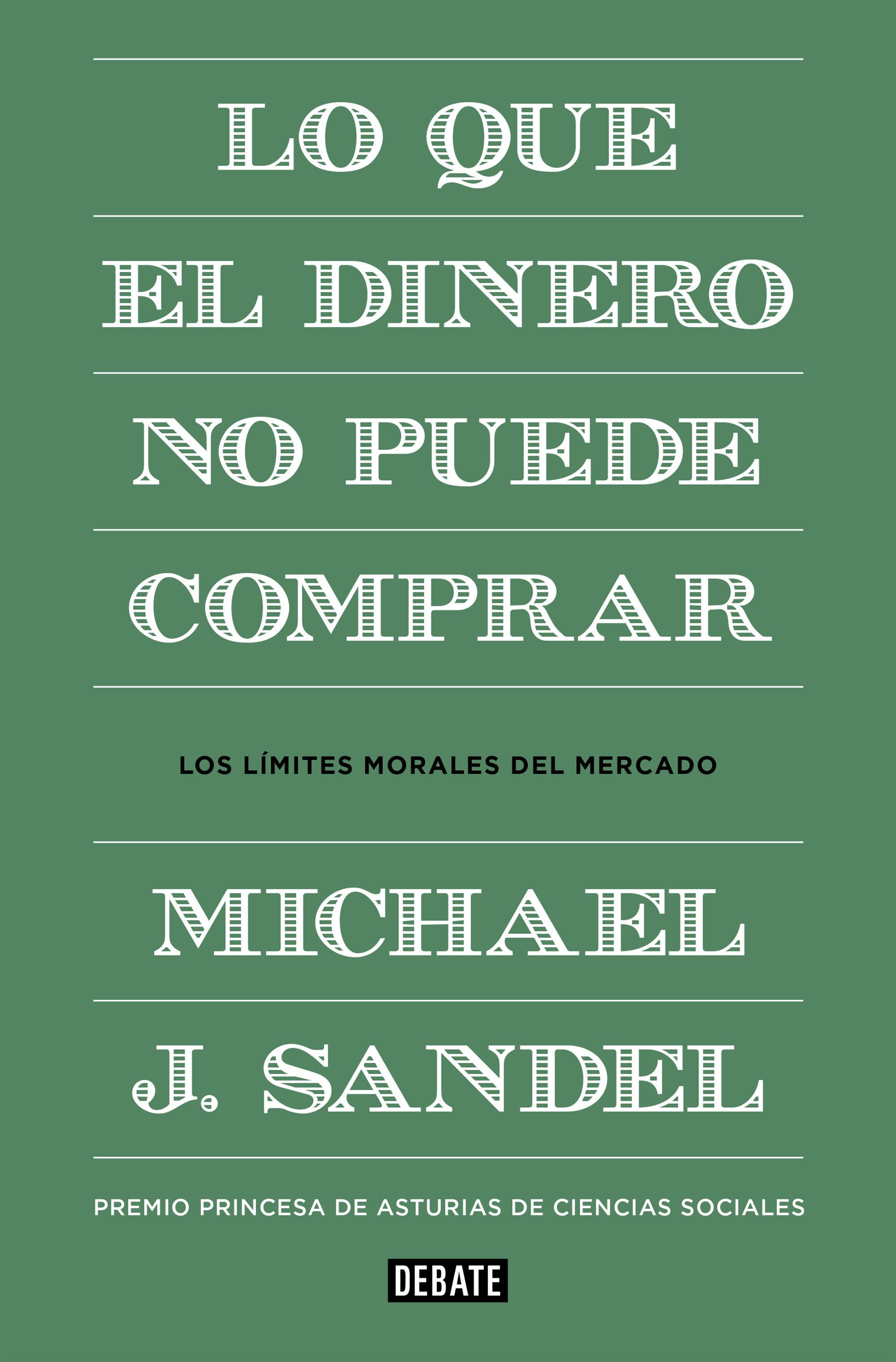 Lo que el Dinero no Puede Comprar - Michael J. Sandel - Debate