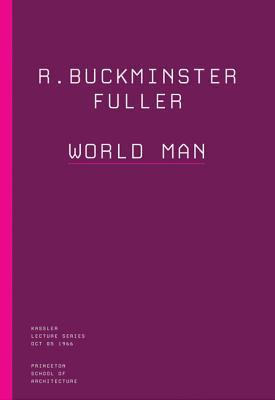 portada R. Buckminster Fuller: World man (The Kassler Lectures) (libro en Inglés)