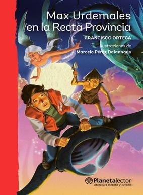 Max Urdemales en la Recta Provincia - Francisco Ortega - Planeta Lector