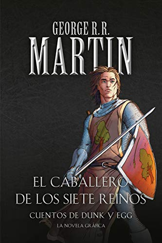 Cuentos de Dunk y Egg: El Caballero de los Siete Reinos - George R.R. Martin - Debolsillo