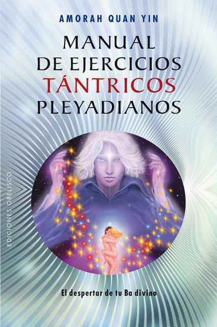 Manual de Ejercicios Tantricos Pleyadianos - Amorah Quan Yin - Obelisco