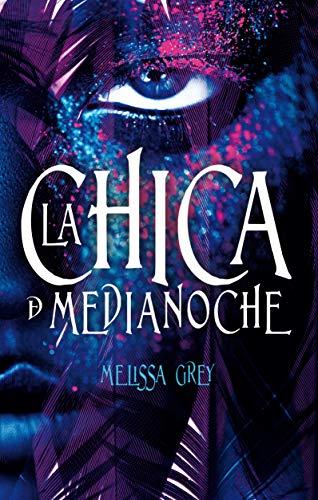 La Chica de Medianoche - Melissa Grey - Puck