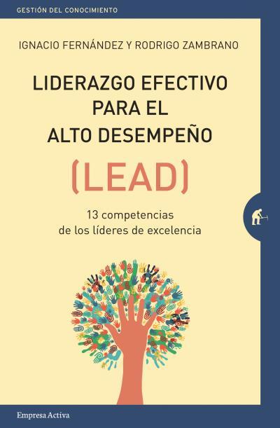 Liderazgo efectivo para el alto desempeño - Ignacio Fernández & Rodrigo Zambrano - Empresa activa