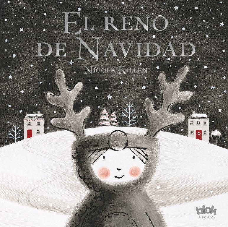 El Reno de Navidad - Nicola Killen - B De Blok