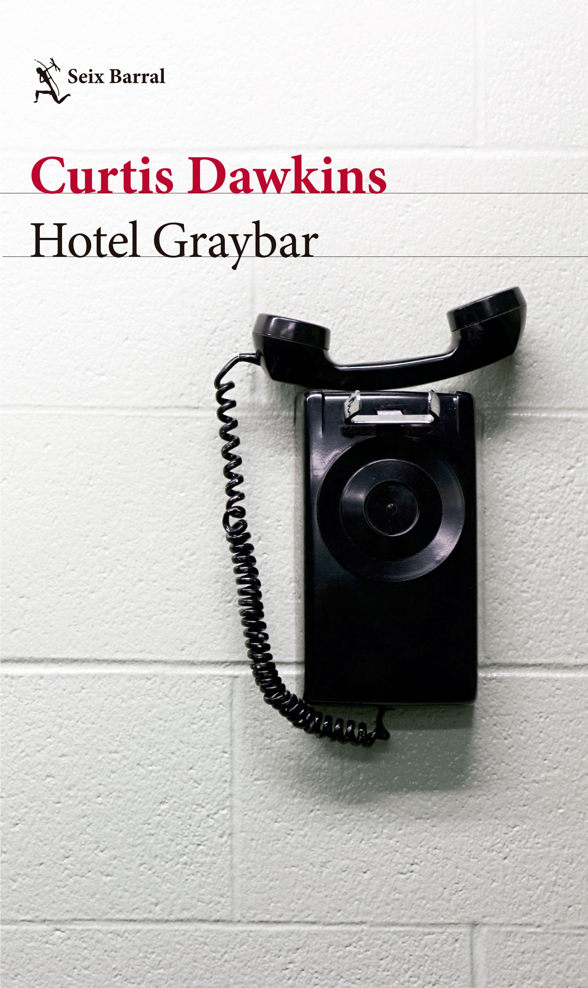 Hotel Graybar - Curtis Dawkins - Seix Barral