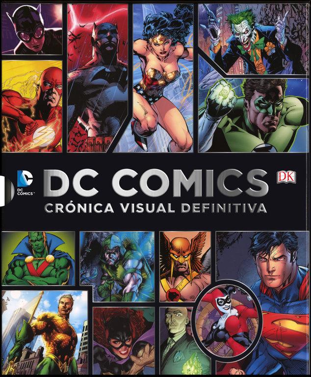 Dc Comics, Crónica Visual Definitiva - Varios Autores - Dk