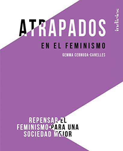 Atrapados en el feminismo - Gemma Cernuda - Canelles - Indicios