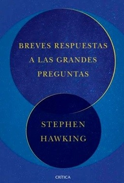 portada Breves Respuestas a las Grandes Preguntas - Stephen Hawking - Crítica