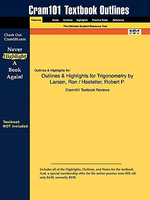 Studyguide for Trigonometry by Larson, ISBN 9780618643325 - Cram101 Textbook Reviews - Academic Internet Publishers