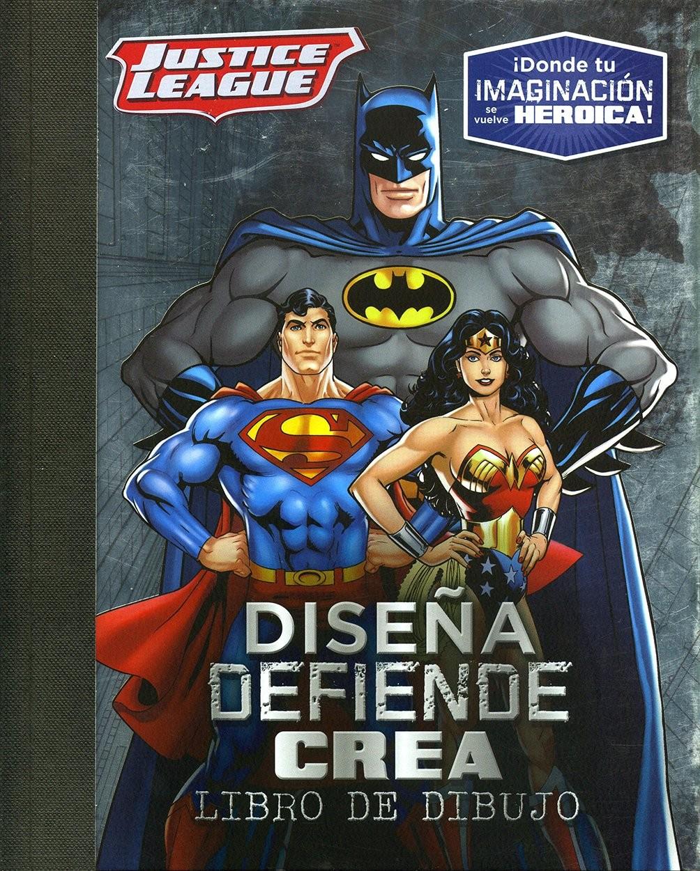 Diseña, Defiende, Crea: Justice League - Parragon Book - Parragon