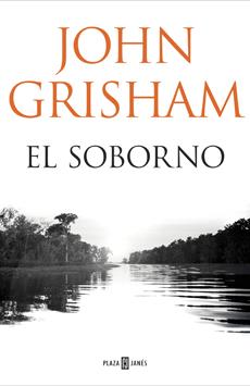 El Soborno - John Grisham - Plaza & Janés