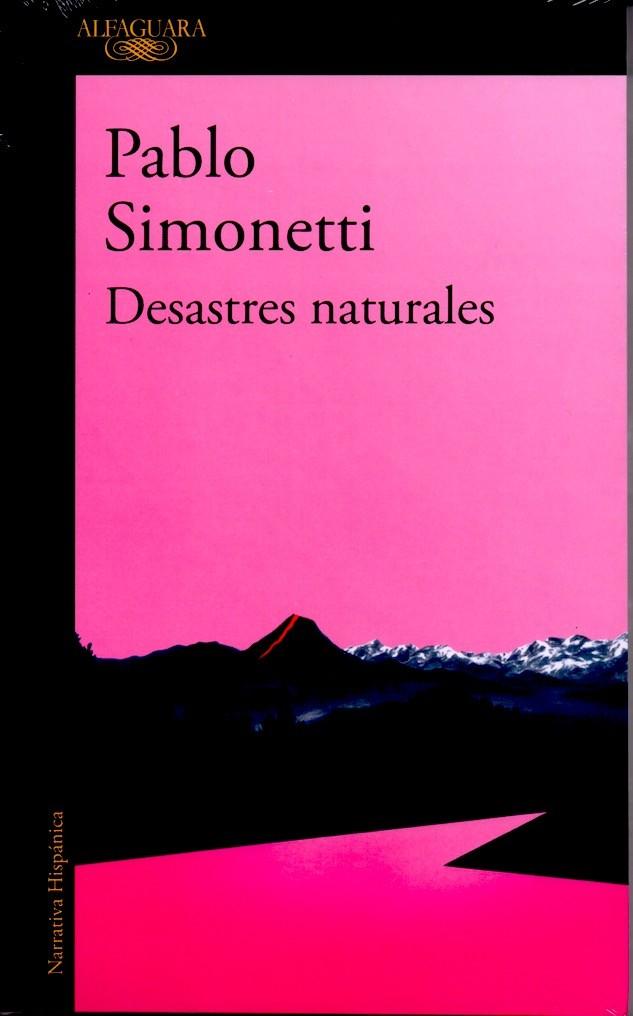 Desastres Naturales - Pablo Simonetti - Alfaguara
