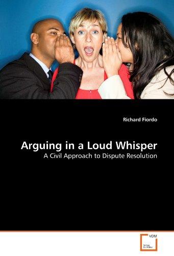 Arguing in a Loud Whisper - Fiordo, Richard - VDM Verlag