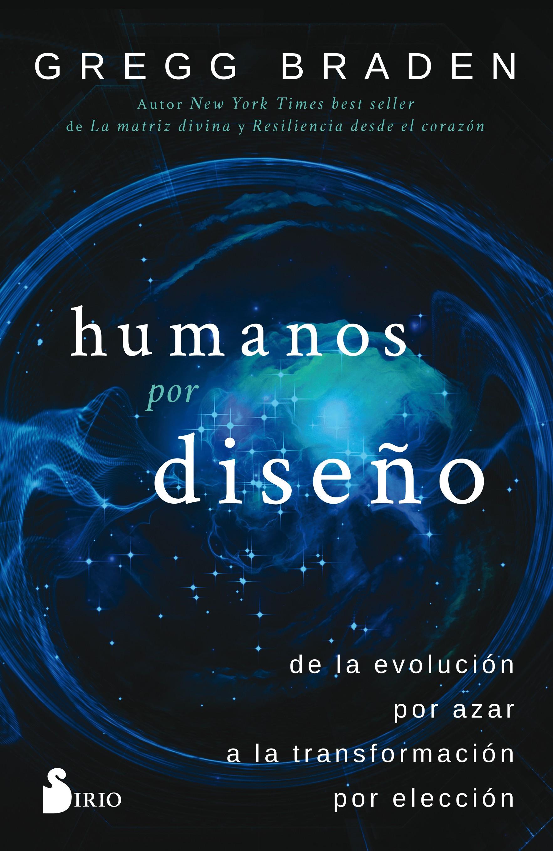 Humanos por Diseño - Gregg Braden - Sirio