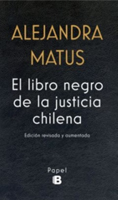 EL LIBRO NEGRO DE LA JUSTICIA CHILENA - Alejandra Matus - Ediciones B