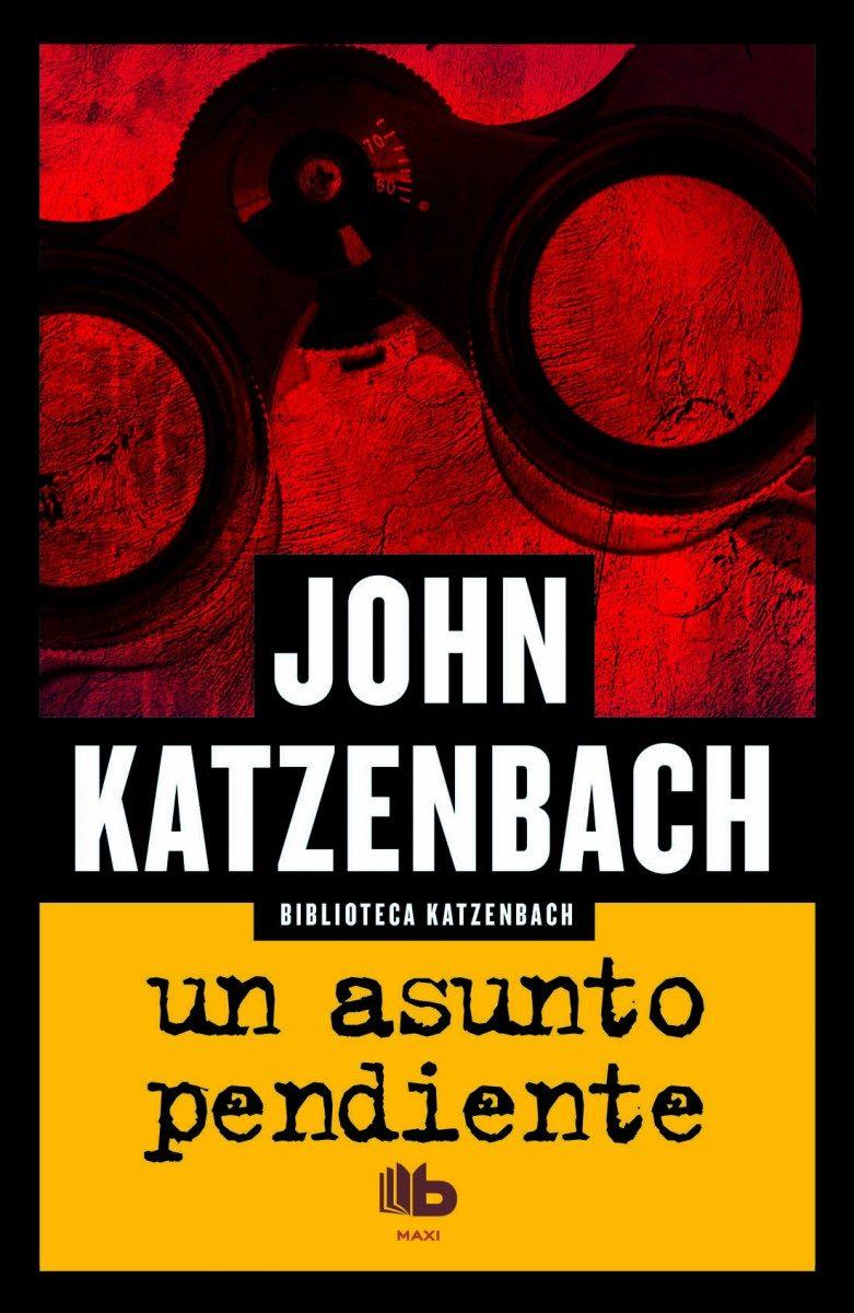 Un Asunto Pendiente - John Katzenbach - B De Bolsillo
