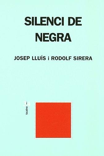 Silenci de negra (Teatre 3 i 4) - J.L. Rodolf Sirera - Edicions 3 i 4