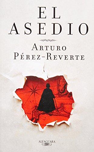 El Asedio - Arturo Perez-Reverte - Alfaguara