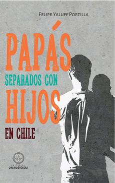 Papas Separados con Hijos en Chile - Felipe Yaluff - Un Nuevo Dia