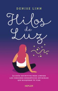 HILOS DE LUZ - LINN, DENISE - EDICIONES URANO S.A.