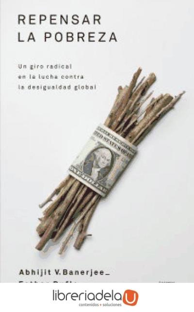 Repensar la Pobreza - Abhijit V. Banerjee,Esther Duflo - Taurus