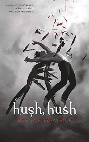 Hush, Hush (Saga Hush, Hush 1) - Becca Fitzpatrick - Alfaguara