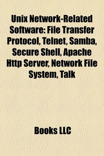portada Unix Network-Related Software: File Transfer Protocol, Telnet, Samba, Secure Shell, Apache Http Server, Network File System, Talk (libro en inglés)