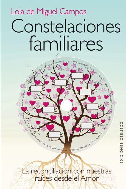 Constelaciones Familiares (+Dvd): La Reconciliacion con Nuestras Raices Desde el Amor - Lola De Miguel Campos - Obelisco