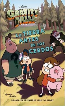 Gravity Falls. La Tierra Antes De Los Cerdos (libro en Español )