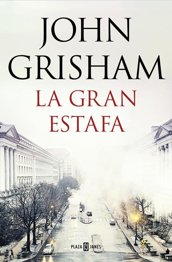 La Gran Estafa - John Grisham - Penguin Random House