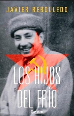 portada Los Hijos del Frío - Javier Rebolledo - Planeta